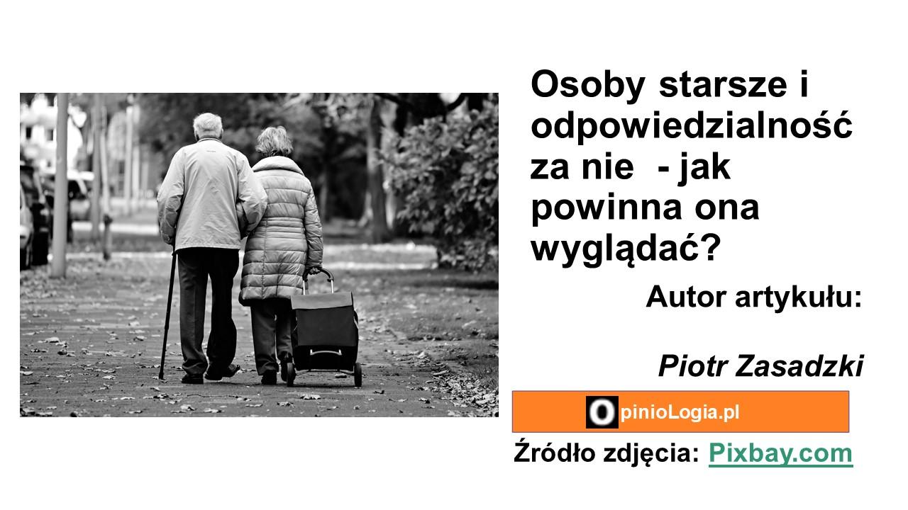 Osoby starsze i odpowiedzialność za nie - jak powinna ona wyglądać?