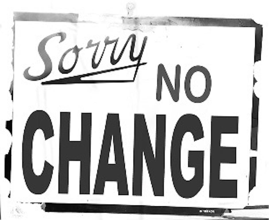 Sorry No Change