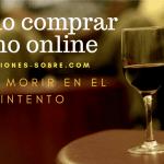 Dónde comprar vino online sin que te engañen