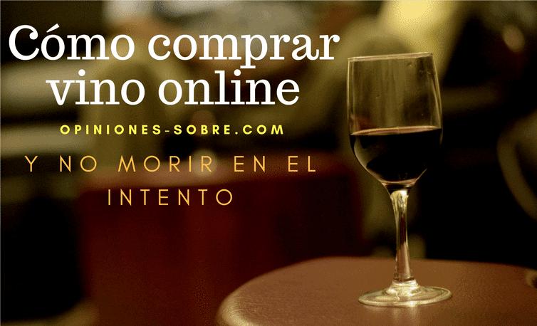Comprar vino online, las 6 mejores webs sep 2018