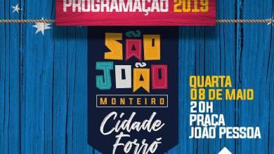 É HOJE: Lançamento da Programação do São João de Monteiro 2019 2