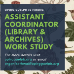 OPIRG IS HIRING- Assistant Coordinator (Library and Archives) Work Study