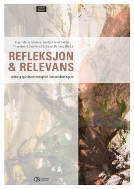 Refleksjon og relevans - språklig og kulturelt mangfold i lærerutdanningene