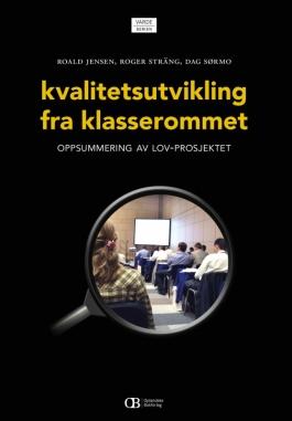 kvalitetsutvikling fra klasserommet