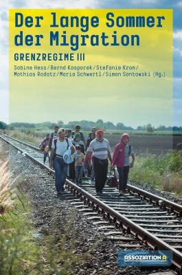 Der lange Sommer der Migration Grenzregime III