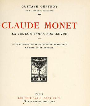 """Claude Monet, sa vie, son temps, son oeuvre"" Gustave Geffroy"