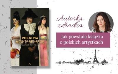 """""""Polki na Montparnassie"""" Sylwia Zientek"""