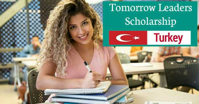 Tomorrow Leaders Scholarship 2020 Fully Funded in Turkey
