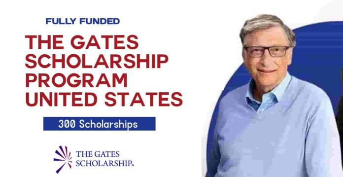 The Gates Scholarships 2022 In the United States (Fully Funded)