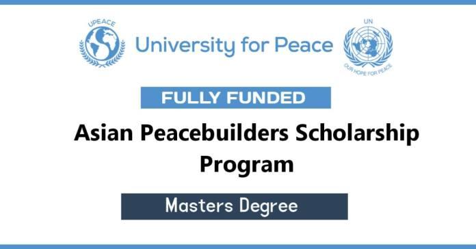 Asian Peacebuilders Scholarship Program 2022 (Fully Funded)