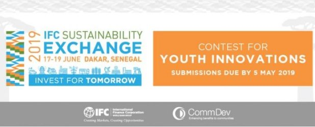 2019 International Financial Corporation (IFC) Sustainability Exchange Contest for Youth Innovations (Fully Funded to Dakar,Senegal)