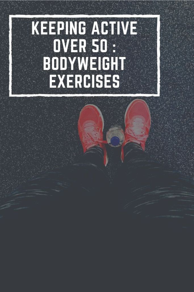 Bodyweight exercises - keeping active over 50