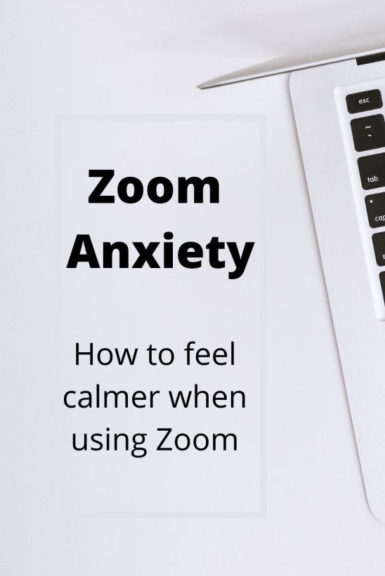 Zoom anxiety - How to feel calmer when using Zoom