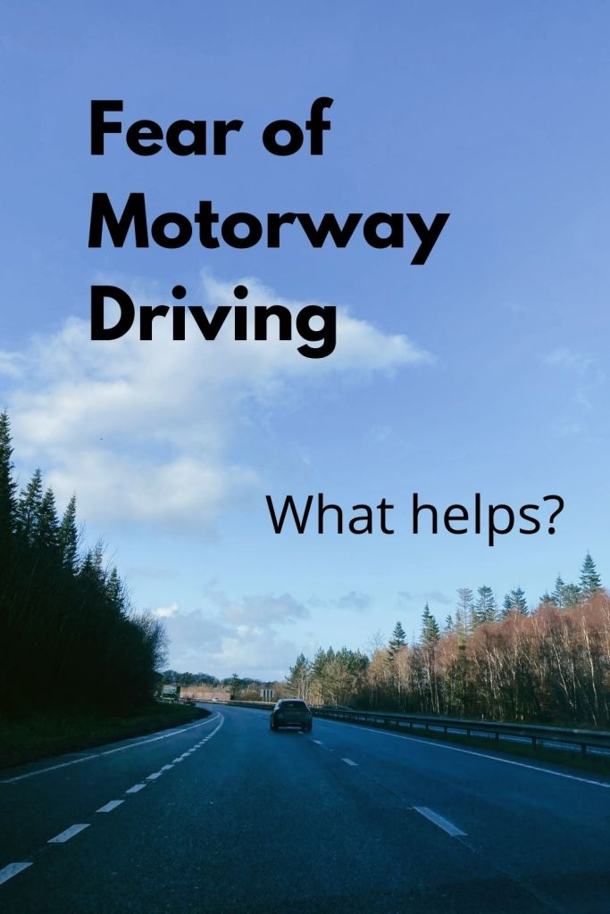 fear of motorway driving what helps
