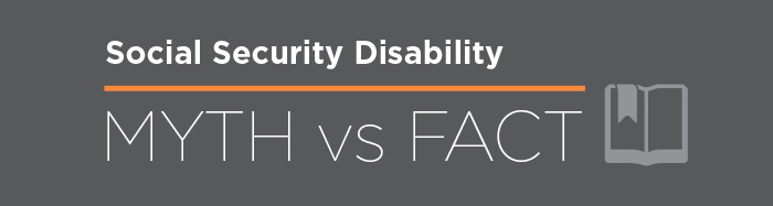 Social Security Disability Myths vs Facts