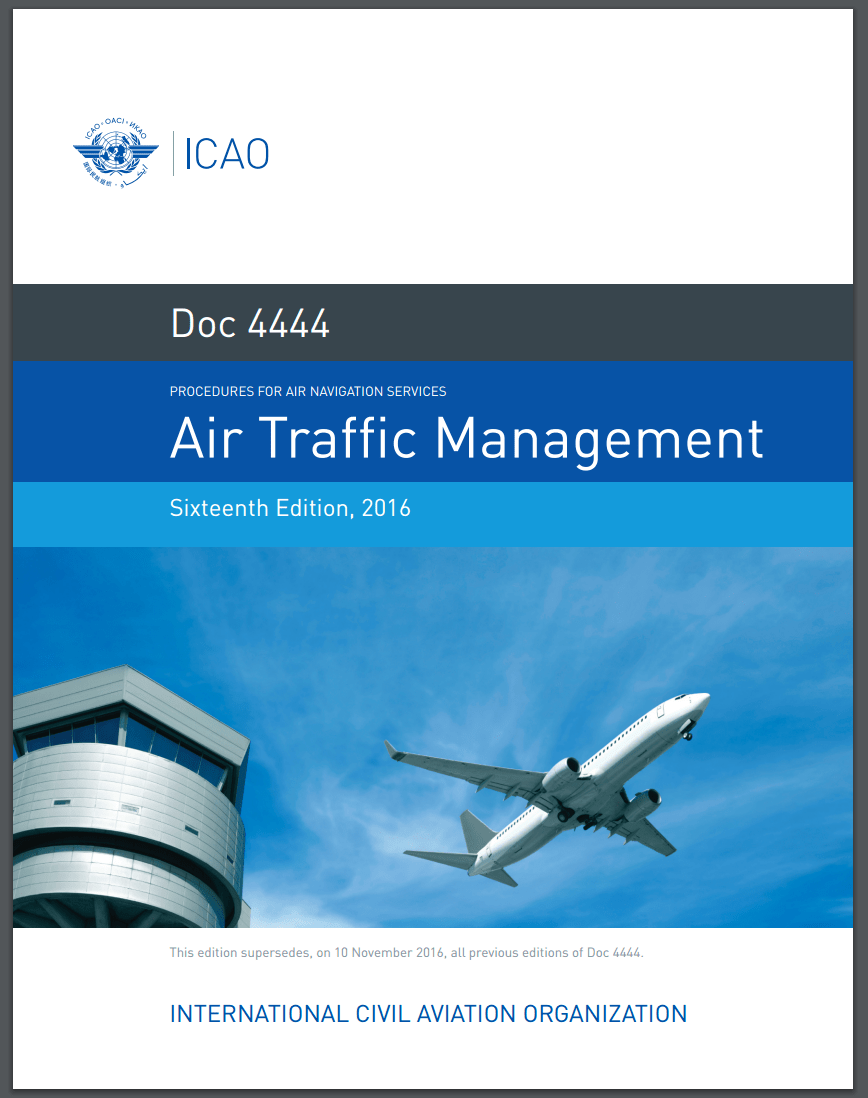 2016 16th Edition: ICAO Doc 4444 – PANS-ATM, Procedures for Navigation Services - Air Traffic Management