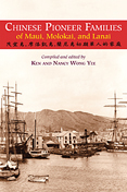 Chinese Pioneer Families of Maui, Molokai, and Lanai