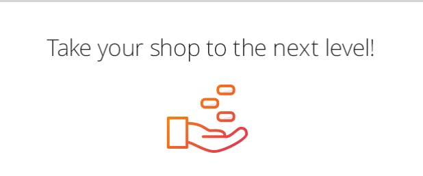 Take your shop to the next level!