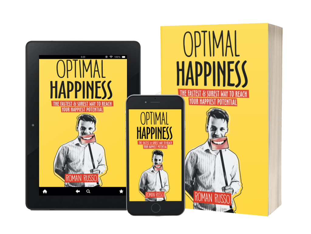 Optimal Happiness: The Fastest & Surest Way To Reach Your Happiest Potential