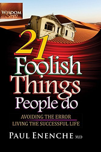 Book Review of '21 Foolish Things People Do': By Paul Enenche MD