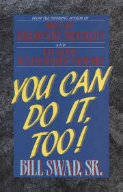 """Success Story Of Bill Swad: """"I'M GOING TO DO IT!"""""""