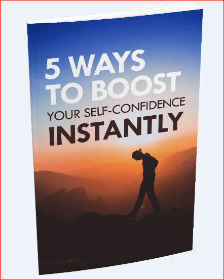 How to Boost Your Self Confidence Instantly?