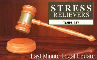 Stress Relievers: Last Minute Legal Update 9/12/18