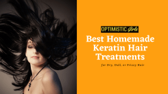 8 Best Homemade Keratin Hair Treatments for Dry, Dull, or Frizzy Hair
