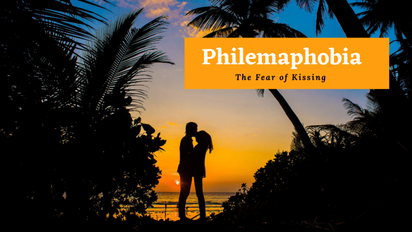 Philemaphobia or fear of kissing