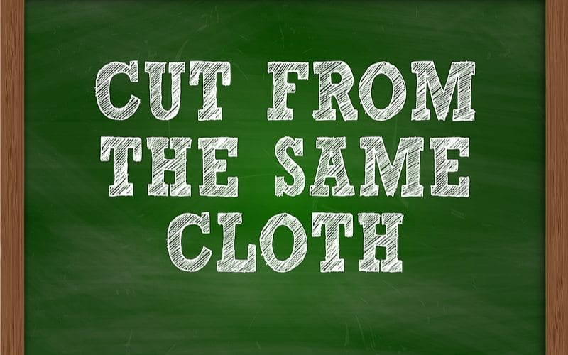 Sign that says cut from the same cloth