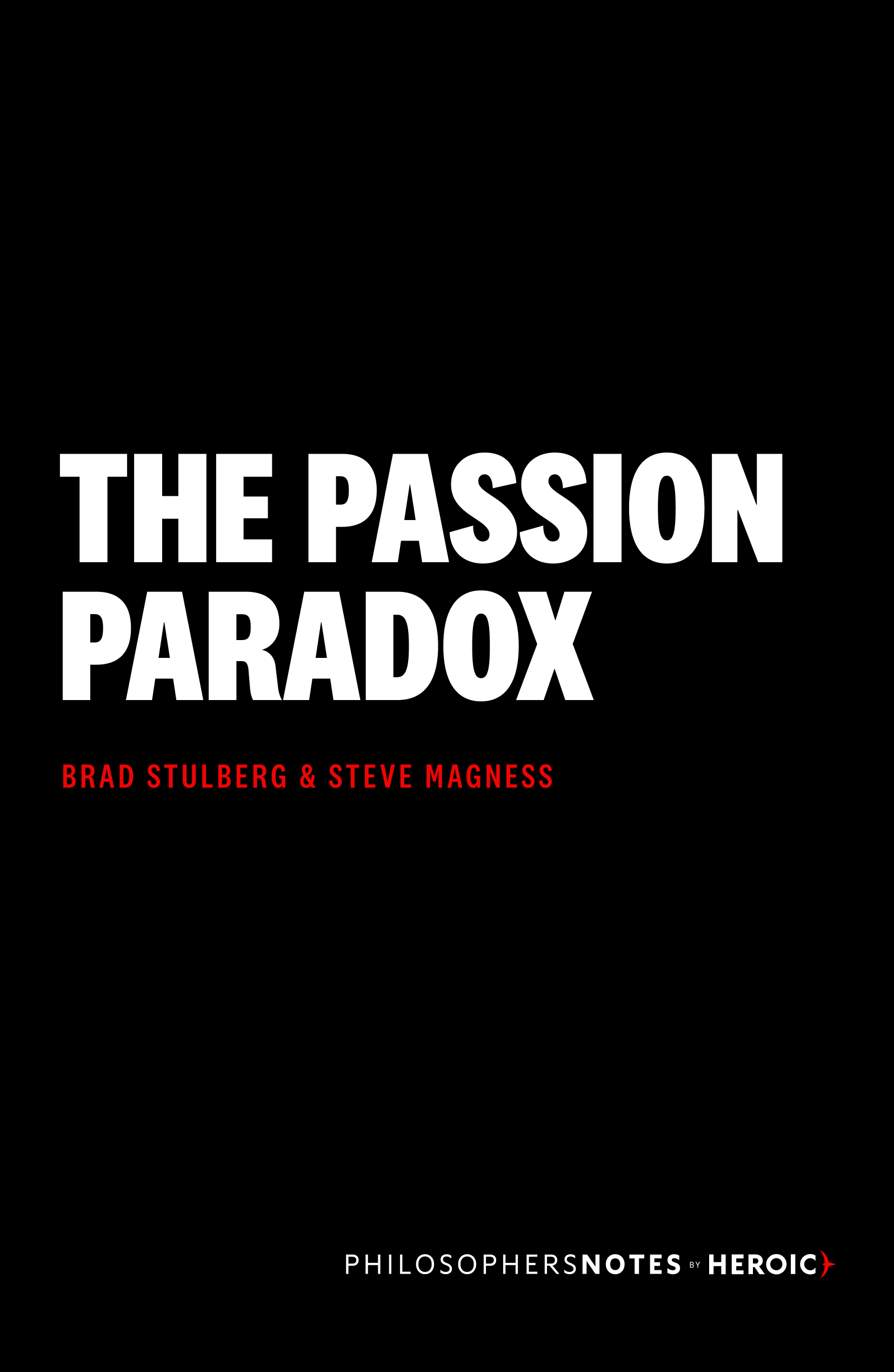 The Passion Paradox By Brad Stulberg Steve Magness