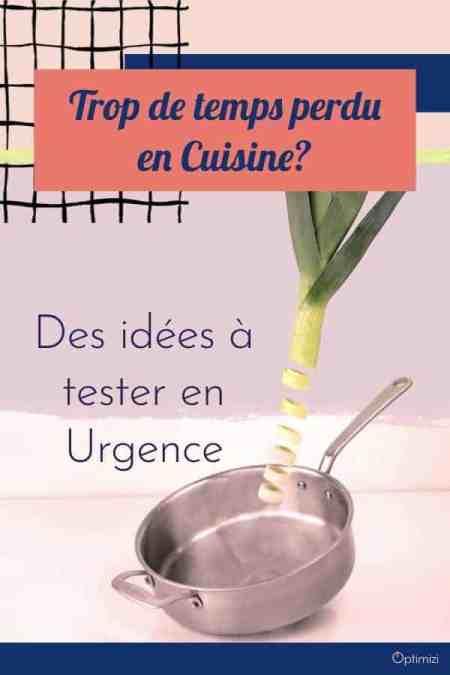 Passer moins de temps en cuisine peut être une solution afin de dégager du temps pour des choses plus urgentes, plus passionnantes ou plus utiles
