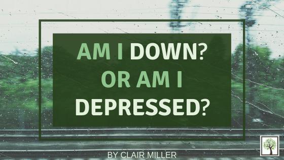 Am I DOWN? Or Am I DEPRESSED?