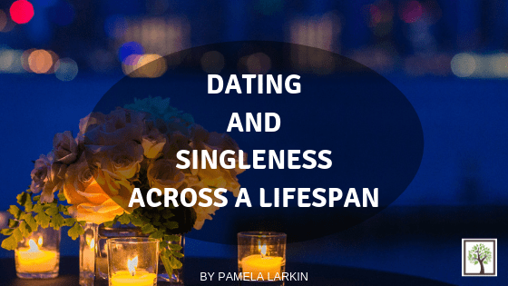 Dating and Singleness Across A Lifespan