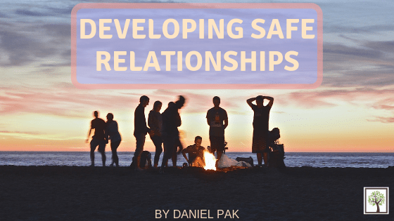 Developing Safe Relationships