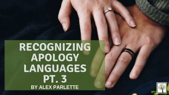 Part 3 – Apology Languages: Repentance & Forgiveness