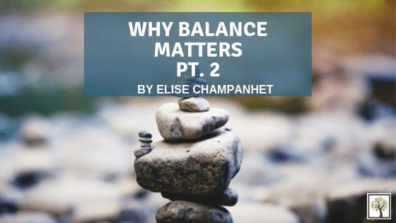 Why Balance Matters: Part 2