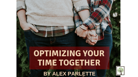Optimizing Your Time Together