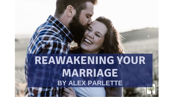 Reawakening Your Marriage