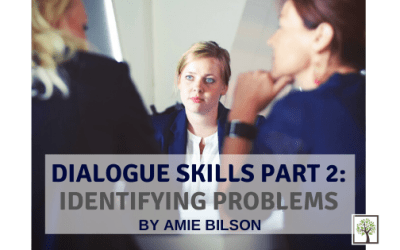 Dialogue Skills Part 2: Identifying Problems