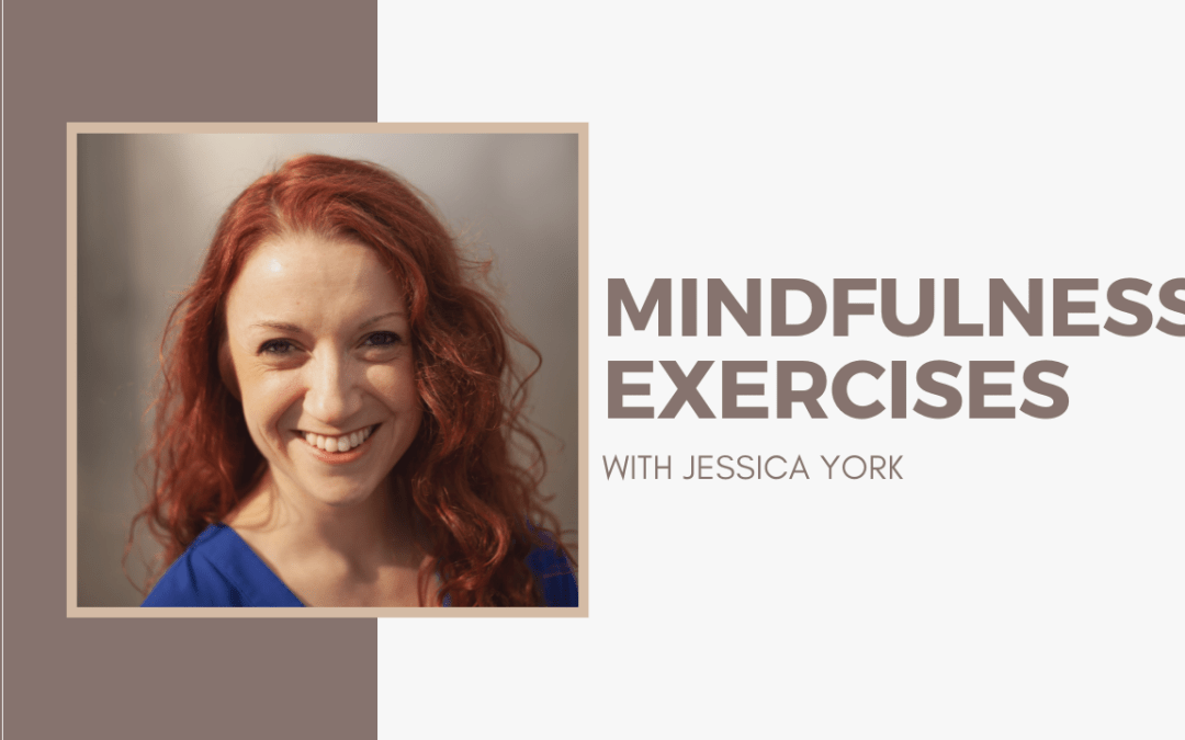 [VIDEO] Mindfulness Exercises with Jessica Olson