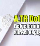 A.TR Dolaşım Belgelerinin kullanım süresi değişti