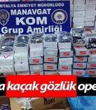 Antalya'da Kaçak Gözlük Operasyonu
