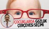 Çocuklarda Gözlük Çerçevesi Seçimi