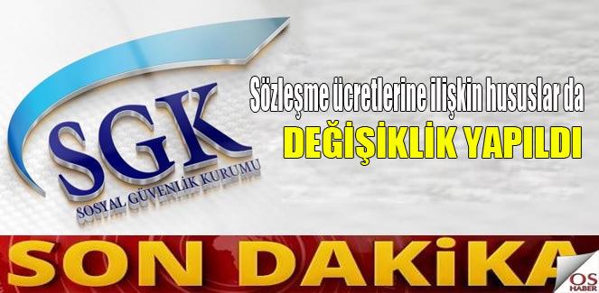 SGK Sözleşme ücretlerine ilişkin hususlar da değişiklik yaptı.