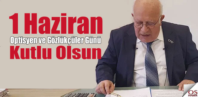 İstanbul Optisyen-Gözlükçüler Odası Başkanı 1 Haziran Kutlaması