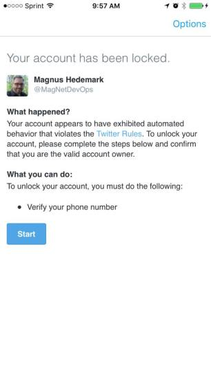 """Photo: Twitter error message that reads: """"What happened? Your account appears to have exhibited automated behavior that violates the Twitter Rules. To unlock your account, please complete the steps below and confirm that you are the valid account owner. What you can do: To unlock you account, you must do the following: Verify your phone number"""""""