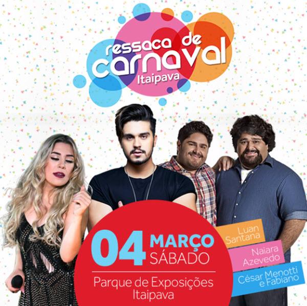 Ressaca de Carnaval Petrópolis Itaipava 2017