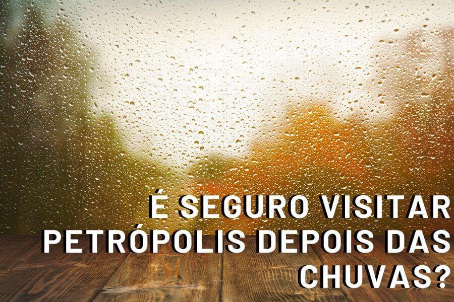 É seguro visitar Petrópolis depois das chuvas?