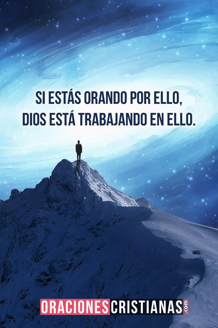 Si estás orando por ello, Dios está trabajando en ello